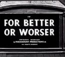 For Better or Worser