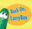 Larry-Boy songs