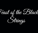 Feast of the Black Strings