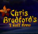 Chris 2 Ruff Krew
