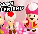 Toad's Girlfriend!