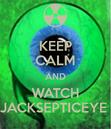 Keep-calm-and-watch-jacksepticeye-6.png