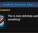 Superior Seasonal Steel