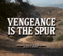 Vengeance Is the Spur