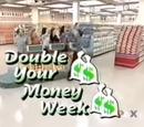 Double Your Money Week