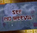 See No Weevil