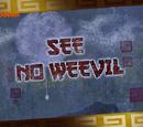 See No Weevil/Transcript