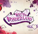 Way Too Wonderland Webisodes