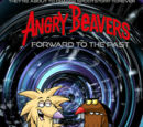 The Angry Beavers: Forward To The Past