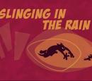 Slinging in the Rain