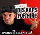 Dis Raps For Hire - Season 2 Episode 5: Diamond