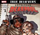 True Believers: Detective Deadpool Vol 1 1