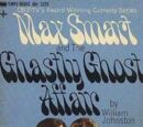 Max Smart and The Ghastly Ghost Affair