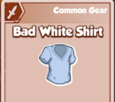 Bad White Shirt