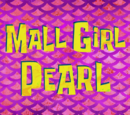 Mall Girl Pearl (transcript)