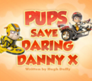 Pups Save Daring Danny X