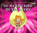 El mundo loco de Tex Avery