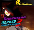 Dimension Heroes 2: Kingdom of Freedom
