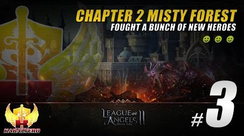 League Of Angels 2 Gameplay 3 ★ Chapter 2 Misty Forest ★ Fought A Bunch Of New Heroes