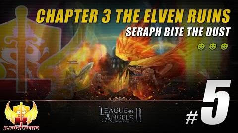 League Of Angels 2 Gameplay 5 ★ Chapter 3 The Elven Ruins ★ Seraph Bite The Dust