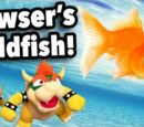 Bowser's Goldfish!