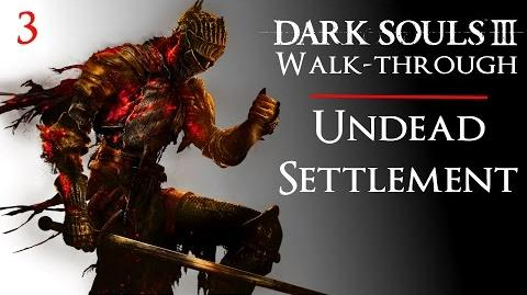 3 • Dark Souls III Walkthrough - Undead Settlement to Curse-rotted Greatwood Boss Fight