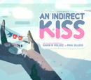 An Indirect Kiss