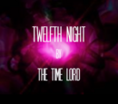 Twelfth Night (TV story) (The Time Lord)