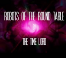 Robots of the Round Table (TV story) (The Time Lord)
