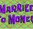 Married to Money (gallery)