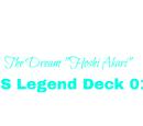 "SS Legend Deck 01: The Dream ""Hoshi Akari"""