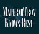 Maternotron Knows Best