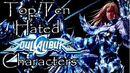 Top Ten Hated Soul Calibur Characters