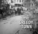 The Greedy Town