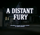 A Distant Fury