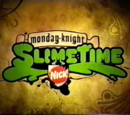 Monday Knight Slimetime