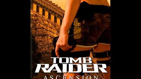 Tomb Raider Ascension (Fan Film)