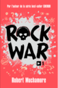 DÉCOUVRE ROCK WAR, LA NOUVELLE SÉRIE DE ROBERT MUCHAMORE.png