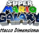 Super Mario Galaxy: Attacco Dimensionale