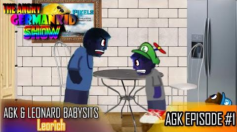 The Angry German Kid Show - Episode 1- AGK & Leonard babysits Leorich