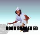 Good Burger Ed