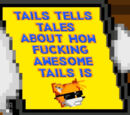 Tails Tells Tales About How Fucking Awesome Tails Is