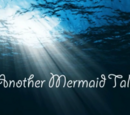 Another Mermaid Tale