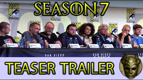 SEASON 7 TEASER TRAILER RELEASED COMIC CON GAME OF THRONES PANEL