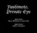 Yashimoto, Private Eye/credits