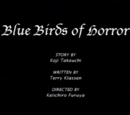 Blue Birds of Horror/credits