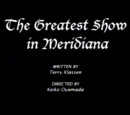 The Greatest Show in Meridiana/credits