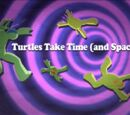 Turtles Take Time (and Space)