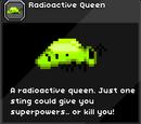 Radioactive Queen