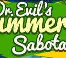Dr. Evil's Summer Sabotage